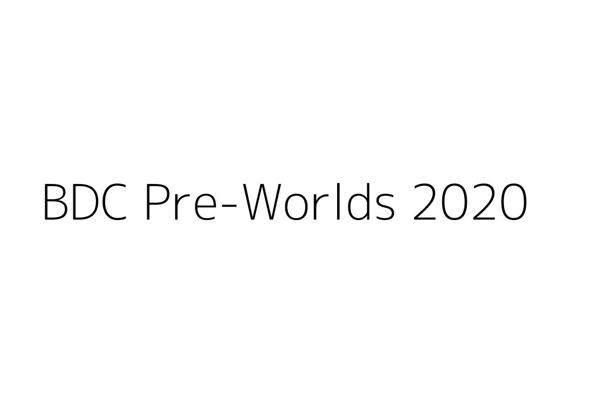 BDC Pre-Worlds 2020