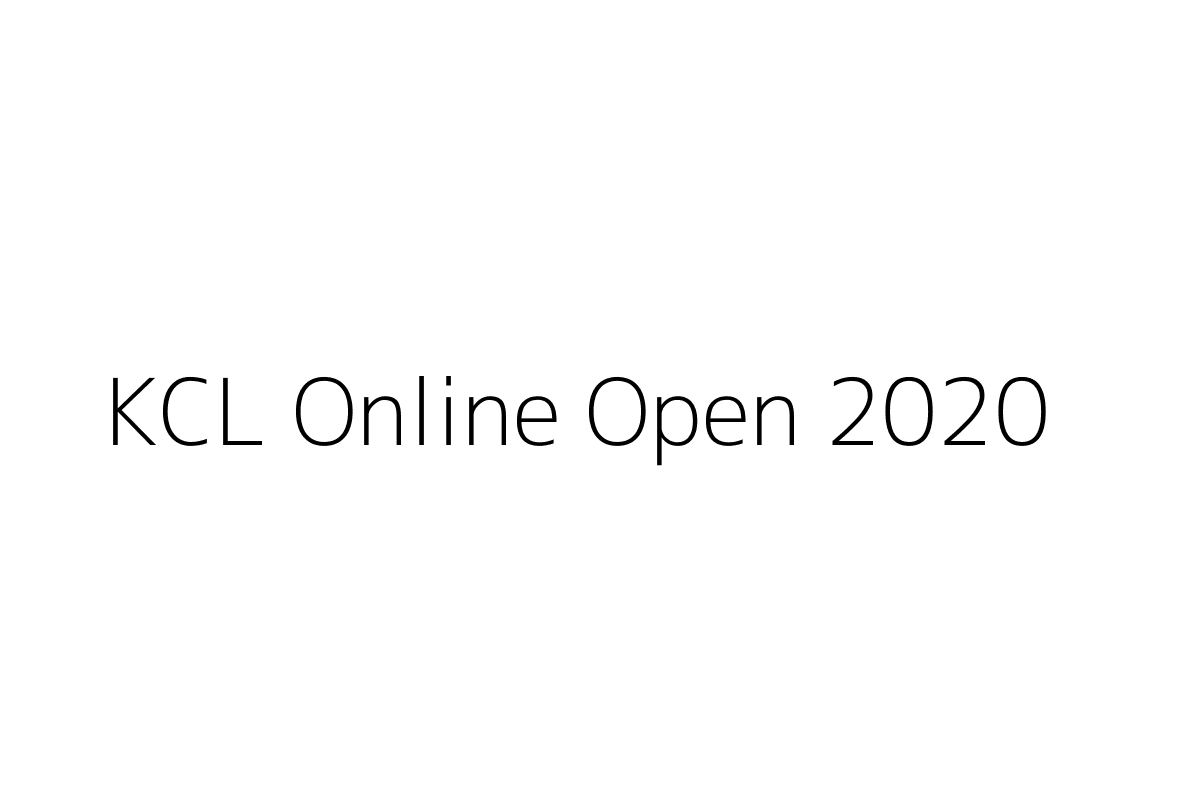 KCL Online Open 2020