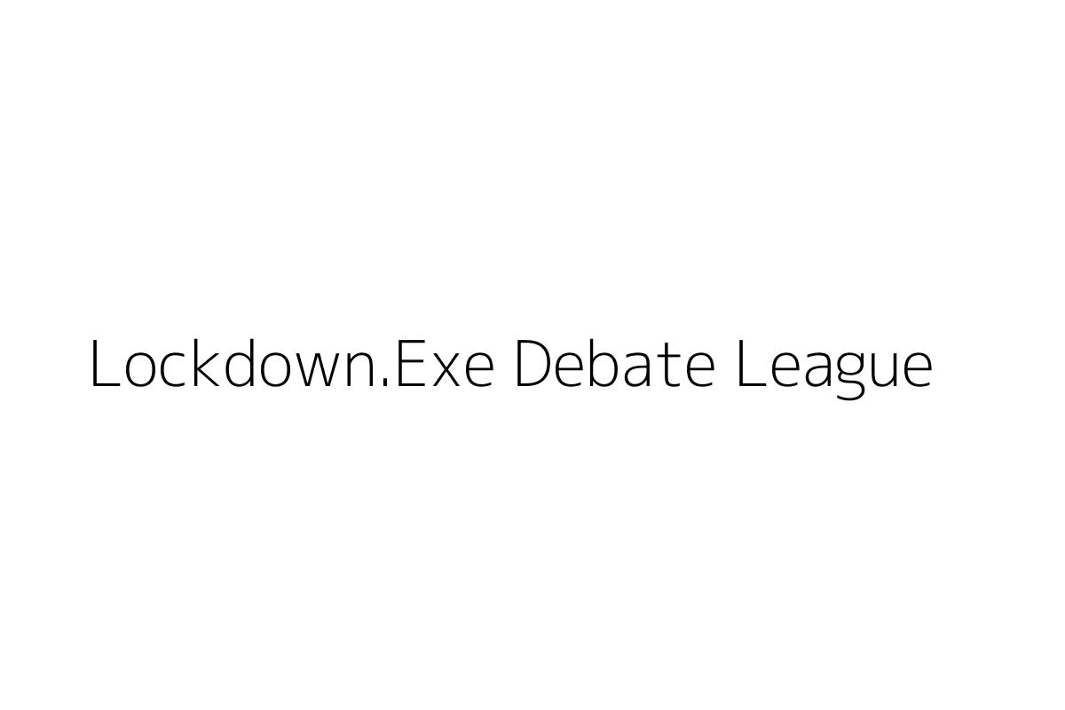 Lockdown.Exe Debate League