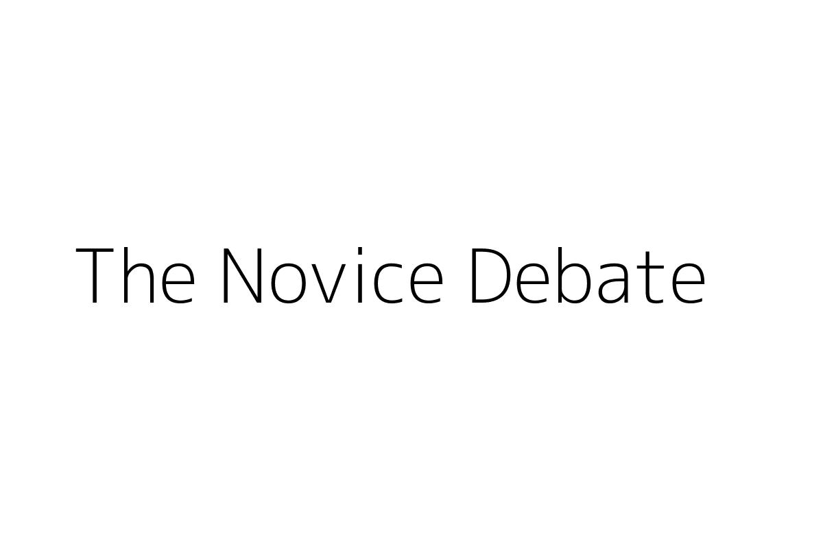 The Novice Debate
